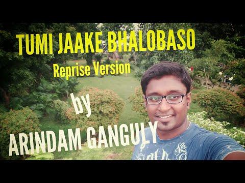 TUMI JAAKE BHALOBASHO Reprise Version By ARINDAM GANGULY