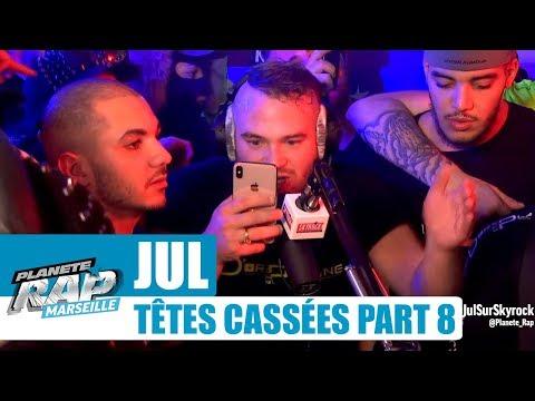 Jul - Freestyle 'Têtes cassées' [Part 8] #PlanèteRap