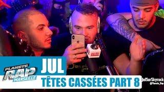 """Jul - Freestyle """"Têtes cassées"""" [Part 8] #PlanèteRap"""