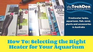 selecting the right heater for your aquarium