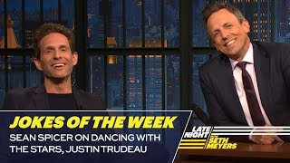 Seth's Favorite Jokes of the Week: Sean Spicer on Dancing with the Stars, Justin Trudeau
