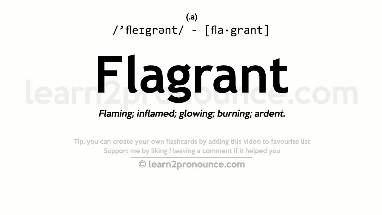 Flagrant Pronunciation And Definition