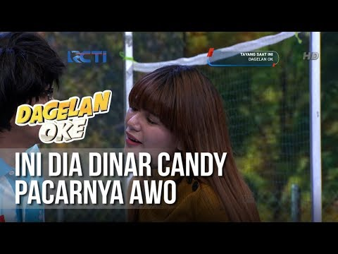 Dagelan OK - Ini Dia Dinar Candy Pacarnya Awo [9 Februari 2019]