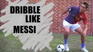 How to Dribble like Messi - TUTORIAL
