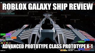 Roblox Galaxy: Ship Review Advanced Prototype Class Prototype X-1