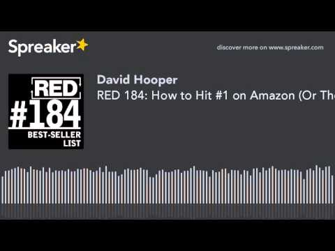 RED 184: How to Hit #1 on Amazon (Or The New York Times Bestseller List)