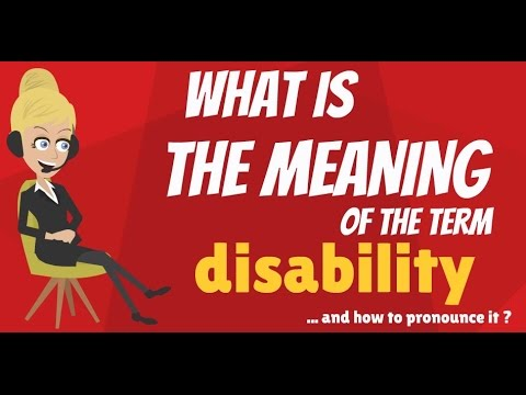What is DISABILITY? What does DISABILITY mean? DISABILITY meaning, definition & explanation