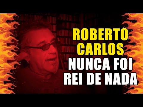 Roberto Carlos Nunca foi Rei de Nada