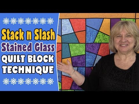 Stack and Slash Stained Glass Quilt Block Technique