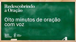 Oito minutos de oração com voz | Pr. Rodolfo Montosa