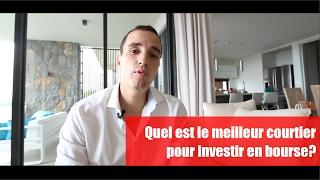 Quel est le meilleur courtier pour investir en bourse? (pour expatrié & résident)