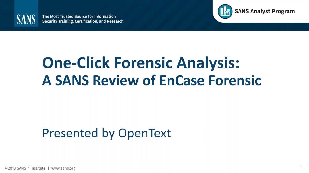 One Click Forensic Analysis A Sans Review Of Encase Forensic Youtube