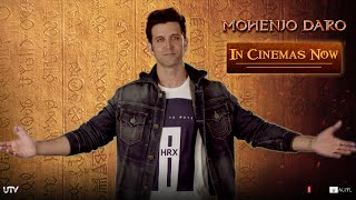 Mohenjo Daro | In Cinemas Now | Hrithik Roshan & Pooja Hegde