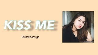 Kiss Me - Sixpence None the Richer (Cover by Roxanne Arciaga)