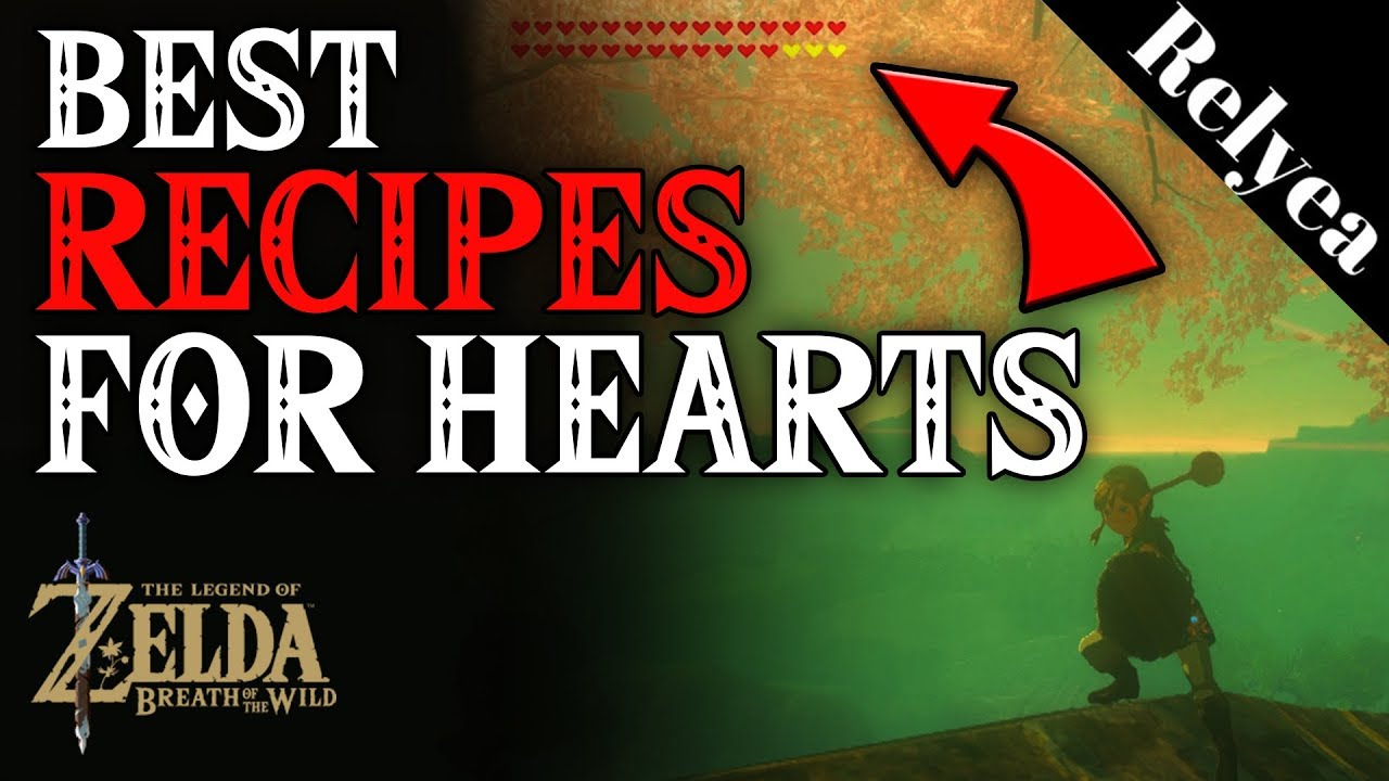 Zelda Breath of the Wild How to Cook Best Recipes for Hearts & Healing