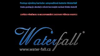 Výměna kartuše-baterie Waterfall