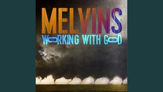 Provided to YouTube by PIAS The Great Good Place · Melvins Working With God ℗ Ipecac Recordings Released on: 2021-02-26 Producer: Toshi Kasai ...