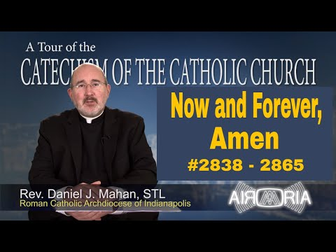 Now and Forever, Amen - Catechism Tour #111 (Final)