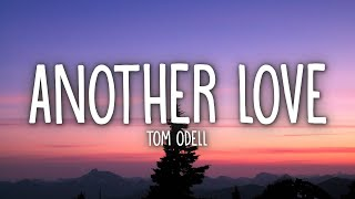 Tom Odell - Another Love (Lyrics)