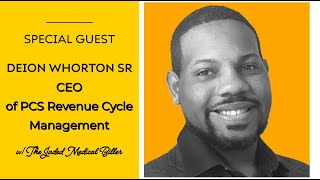I SPOKE WITH DEION WHORTON SR.  A Medical Biller & The Owner and CEO of PCS Revenue Cycle Management