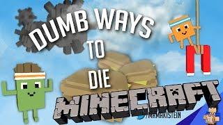 MINECRAFT DUMB WAYS TO DIE!!