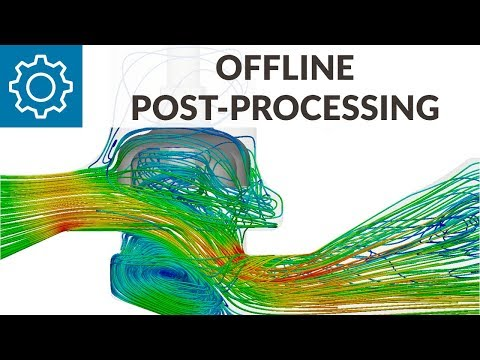Webinar | Offline Post-Processing with ParaView