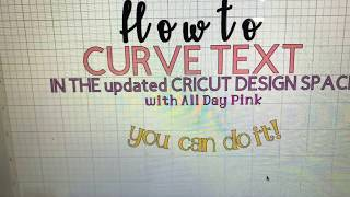 How To Curve Text In Cricut Design Space 2019
