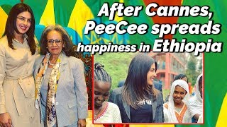 Priyanka Chopra Spreads Happiness in Ethiopia, after turning heads at Cannes,
