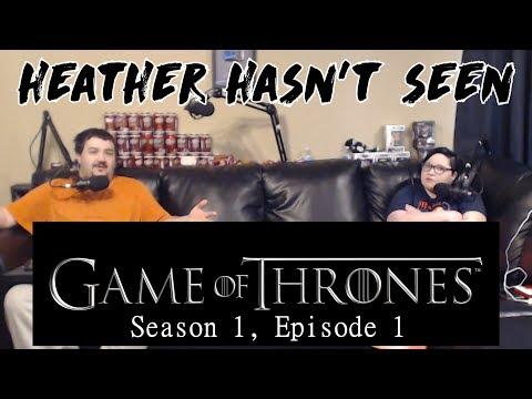Game of Thrones - Season 1, Episode 1 - Heather Hasn't Seen