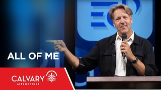All of Me - Psalm 100 - Skip Heitzig