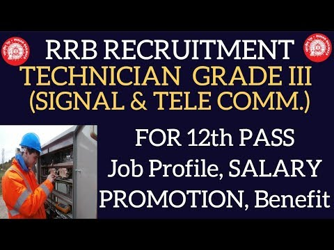 TECHNICIAN GRADE III ( SIGNAL, TELE COMM.) JOB PROFILE, SALARY, PROMOTION