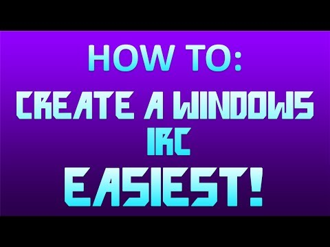 How to create your own IRC server! [WINDOWS] | EASIEST