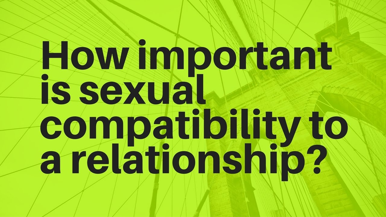 How important is sexual compatibility in a relationship