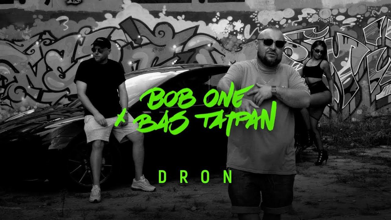 Bob One x Bas Tajpan - Dron | TERAZ