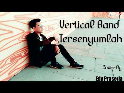 Vertical Band Tersenyumlah *Cover Lipsing By Edy Prasetia*