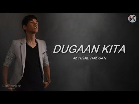 Dugaan Kita - Ashral Hassan ( Lirik )HD