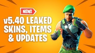 Fortnite v5.40 LEAKED SKINS & ITEMS - New Updates & Game Modes