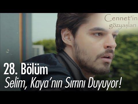 Selim, Kaya'nın sırrını duyuyor - Cennet'in Gözyaşları 28. Bölüm
