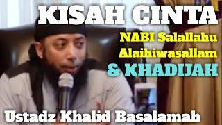 Download lagu KISAH CINTA NABI Salallahu Alaihi wasallam DAN KHADIJAH - KHALID BASALAMAH