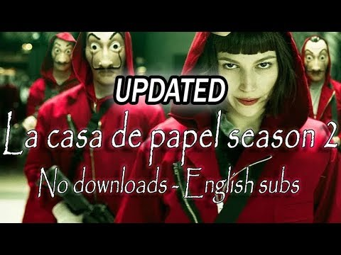 How/where to watch La casa de papel season 2 with English subtitles  [UPDATED]