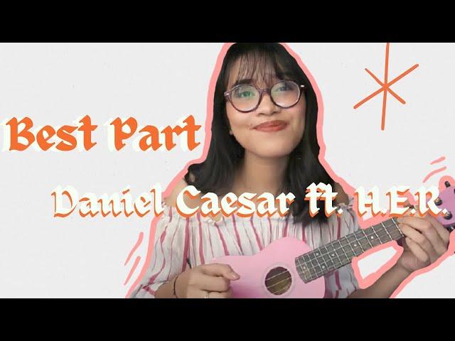 best-part-daniel-caesar-ft-h-e-r-ukulele-cover-zena-aqilla
