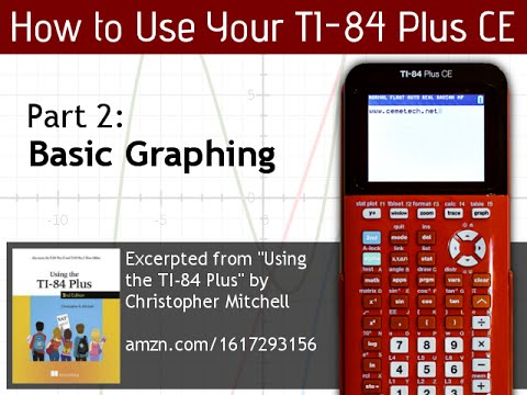 Using Your Ti 84 Plus Ce Part 2 Basic Graphing Youtube