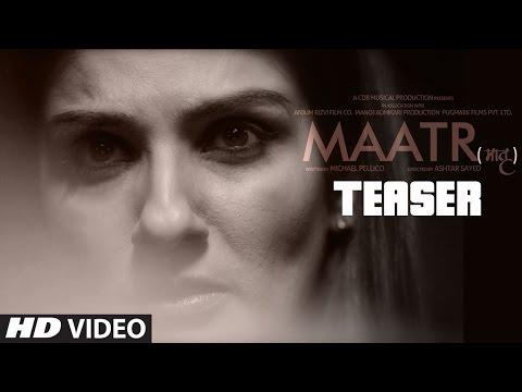 Maatr Offical Teaser | Ashtar Sayed | RAVEENA TANDON |  Releasing 21st April 2017