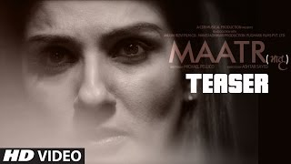 Maatr Official Teaser | Ashtar Sayed | RAVEENA TANDON |  Releasing 21st April 2017