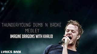 Thunder Young Dumb & Broke Medley - Imagine Dragons with Khalid (LYRICS VIDEO) Mp3