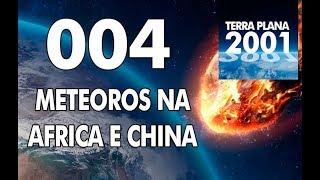 004 Meteoros caem no sul da Africa (Botsuana) e em Jinghong (China)