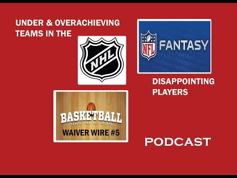 PODCAST: NHL UPDATE + DISAPPOITING PLAYERS FANTASY FOOTBALL + FANTASY BASKETBALL WAIVER WIRE
