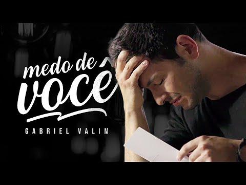 Gabriel Valim - Medo de você (Video Clipe Oficial)