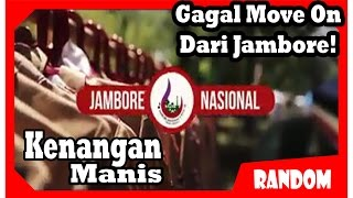 Kenangan Manis - JAMBORE NASIONAL X | Video Persembahan Dari Kak Adhyaksa Dault