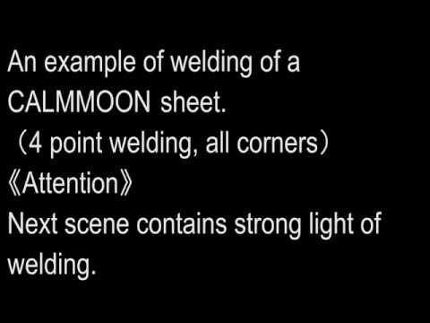 CALMMOON Sheet Vessel Construction Video. [Chapter 4] 4 point welding Time required 60 seconds